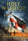 Holy Warrior: A Novel of Robin Hood