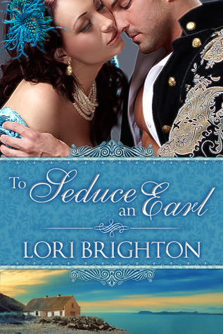 To Seduce an Earl by Lori Brighton