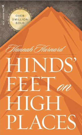 Hinds' Feet on High Places by Hannah Hurnard