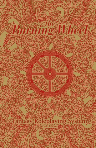 The Burning Wheel Fantasy Roleplaying System Gold Edition by Luke Crane