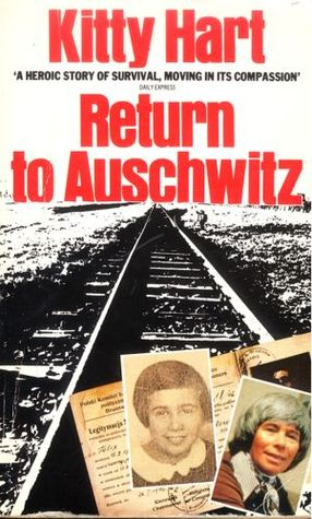 Return to Auschwitz by Kitty Hart
