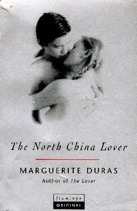 The North China Lover by Marguerite Duras