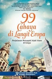 99 Cahaya di Langit Eropa: Perjalanan Menapak Jejak Islam di Eropa