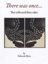 There was once...: the collected fairy tales