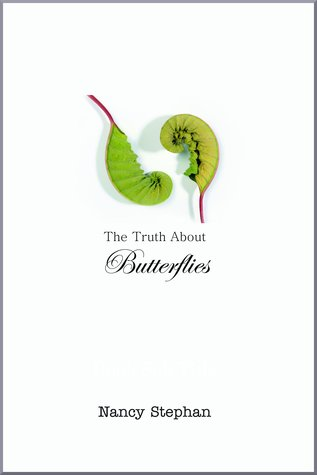 "Nancy Stephan ""The Truth About Butterflies"""