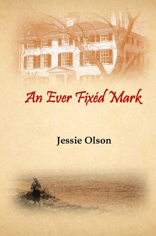 An Ever Fixéd Mark by Jessie Olson