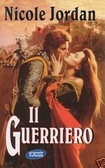 Il guerriero by Nicole Jordan