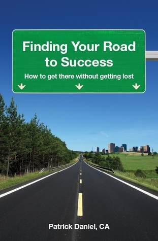 Finding Your Road to Success by Patrick  Daniel