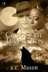 Chocolate Temptation (Wolf-Spirit, #2)