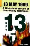 13 May 1969: A Historical Survey Of Sino Malay Relations