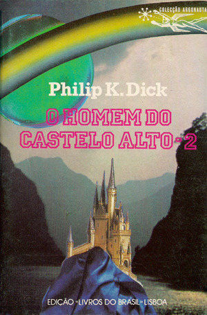 O Homem do Castelo Alto, 2 by Philip K. Dick