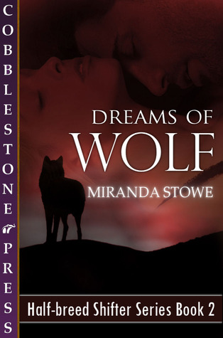 Dreams of Wolf (Half-breed Shifters, #2) 