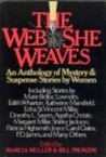 The Web She Weaves: An Anthology Of Mystery And Suspense Stories By Women