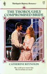 The Thoroughly Compromised Bride (Harlequin Regency Romance Series 2, #47)