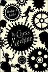 The Chess Machine by Robert Lhr