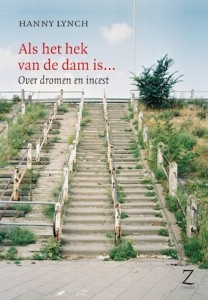 Als het hek van de dam is... over dromen en incest by Hanny Lynch