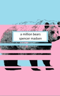 a million bears by Spencer Madsen