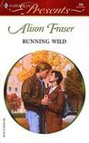 Running Wild (Harlequin Presents, #166)