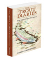 THE TROUT DIARIES, A Year of Fly-Fishing in New Zealand