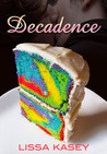 Decadence by Lissa Kasey