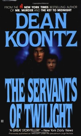 The Servants of Twilight by Leigh Nichols