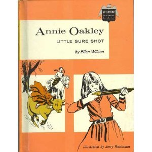 Annie Oakley: Little Sure Shot (Childhood of Famous Americans)