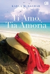 Ti Amo, Tia Amoria by Karla M. Nashar