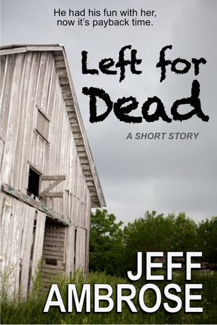 Left For Dead [a short story] by Jeff Ambrose
