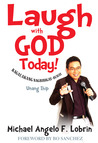Laugh with God Today!