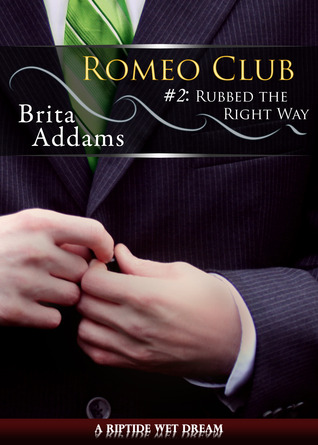 Rubbed the Right Way by Brita Addams