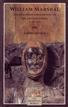 William Marshal: Court, Career, And Chivalry In The Angevin Empire, 1147 1219