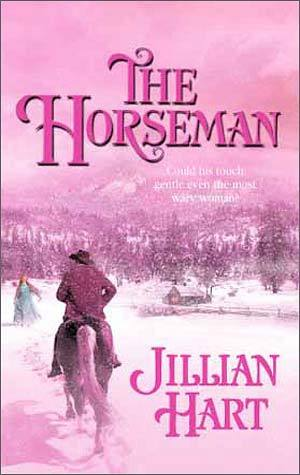 The Horseman by Jillian Hart