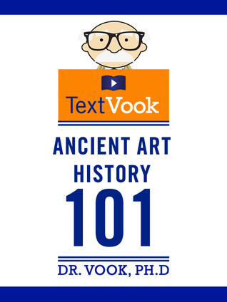 Ancient Art History 101: The TextVook