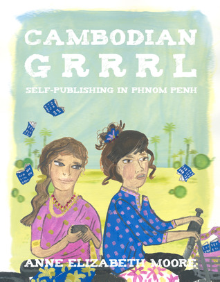 Cambodian Grrrl by Anne Elizabeth Moore