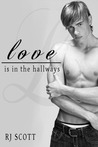 Love Is In The Hallways by R.J. Scott