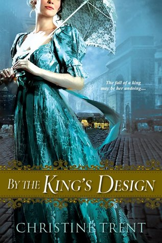 By The King's Design by Christine Trent