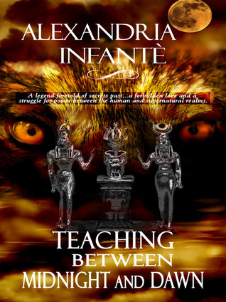 Teaching Between Midnight and Dawn by Alexandria Infante