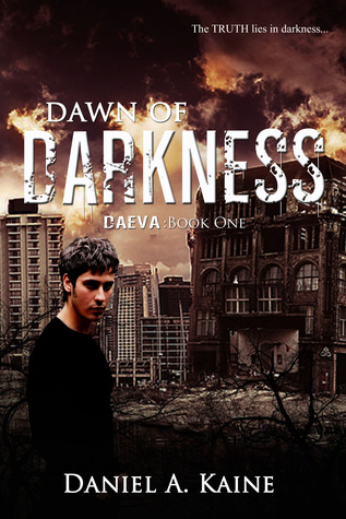 Dawn of Darkness by Daniel A. Kaine