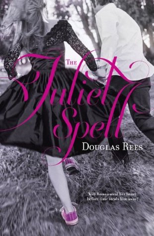 The Juliet Spell by Douglas Rees