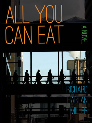 All You Can Eat by Richard Harlan Miller