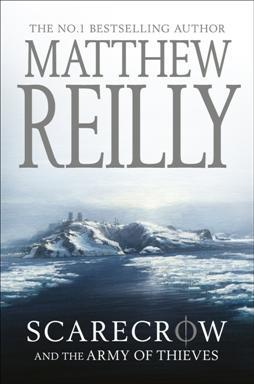 Scarecrow and the Army of Thieves by Matthew Reilly