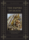 The Empire of Death: A Cultural History of Ossuaries and Charnel Houses
