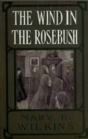 The Wind in the Rosebush, and Other Tales of the Supernatural