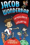 Jacob Wonderbar for President of the Universe (Jacob Wonderbar, #2)