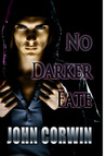 No Darker Fate by John Corwin