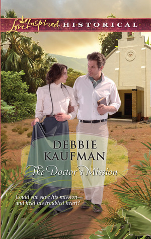 The Doctor's Mission by Debbie Kaufman