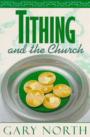 Tithing And The Church by Gary North