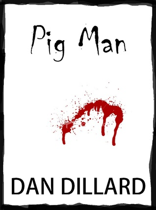 Pig Man by Dan Dillard