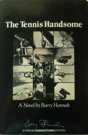 The Tennis Handsome by Barry Hannah