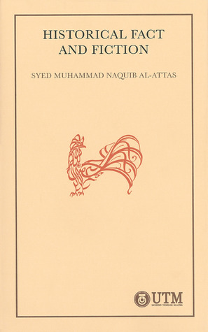 Historical Fact And Fiction by Syed Muhammad Naquib al-Attas